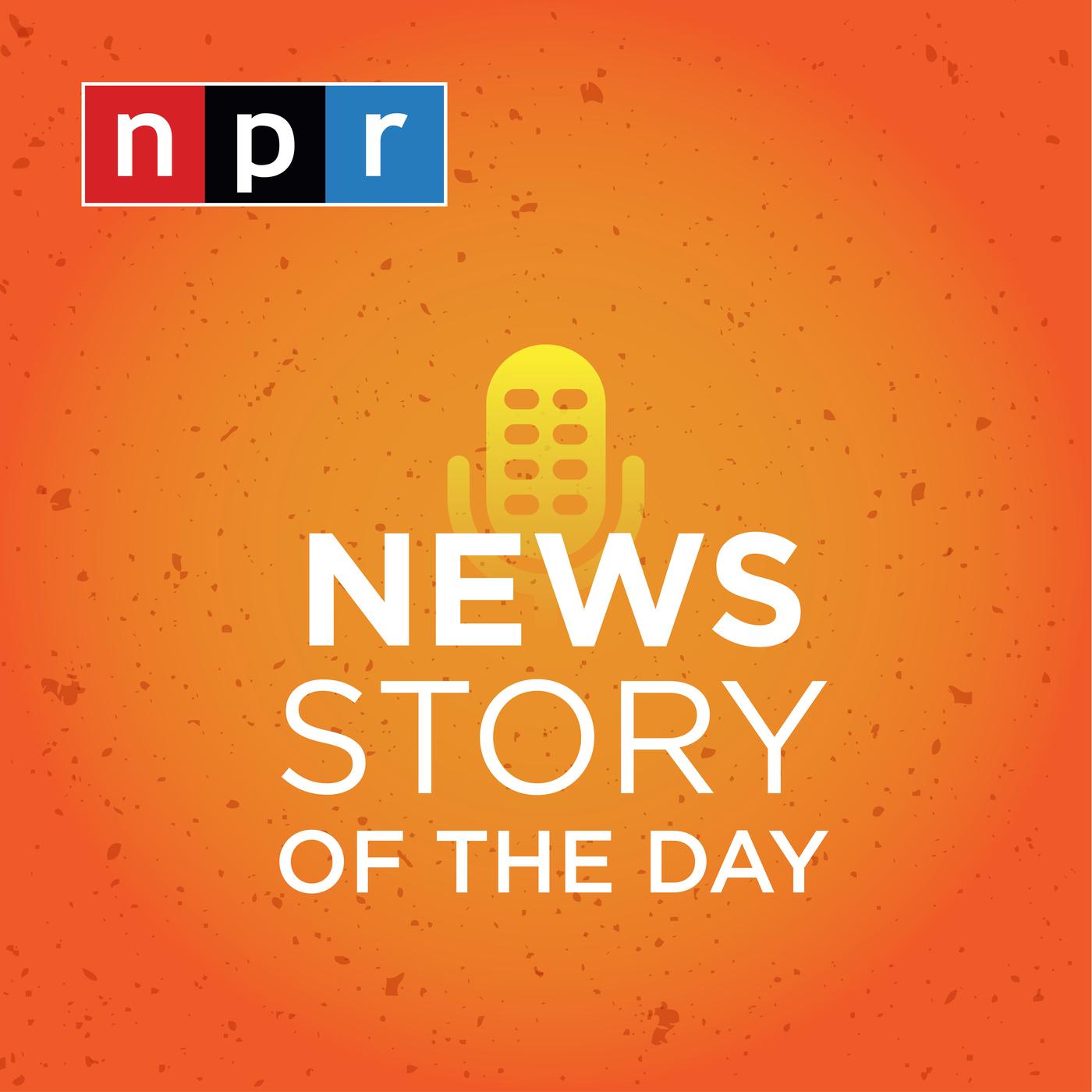 Story of the Day : NPR:NPR