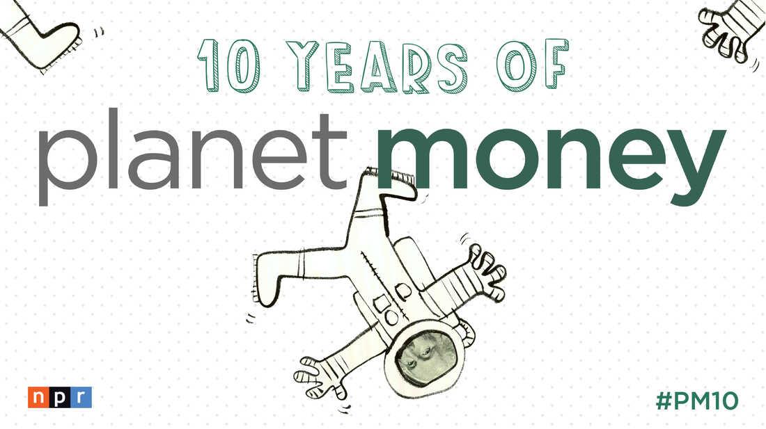 Planet Money Celebrates 10 Years