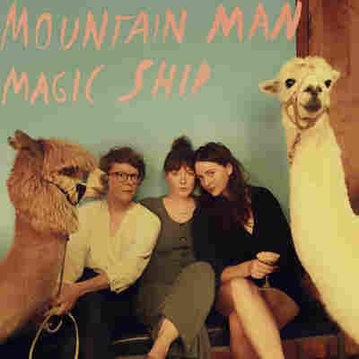 First Listen: Mountain Man, 'Magic Ship'