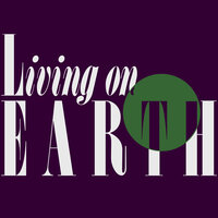 Living on Earth : NPR
