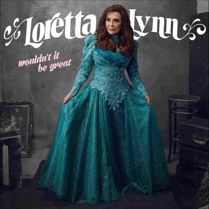 Loretta Lynn, Wouldn't It Be Great