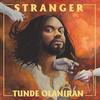 Don't Be A 'Stranger' To Tunde Olaniran