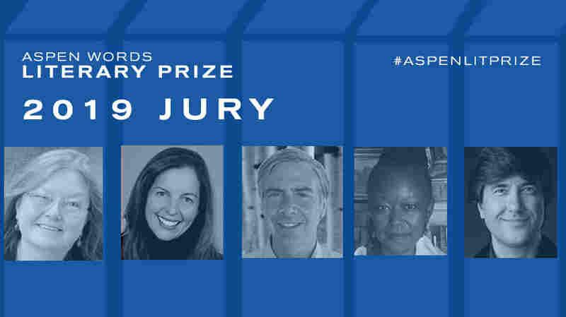 Aspen Institute Announces 2019 Judges For Aspen Words Literary Prize