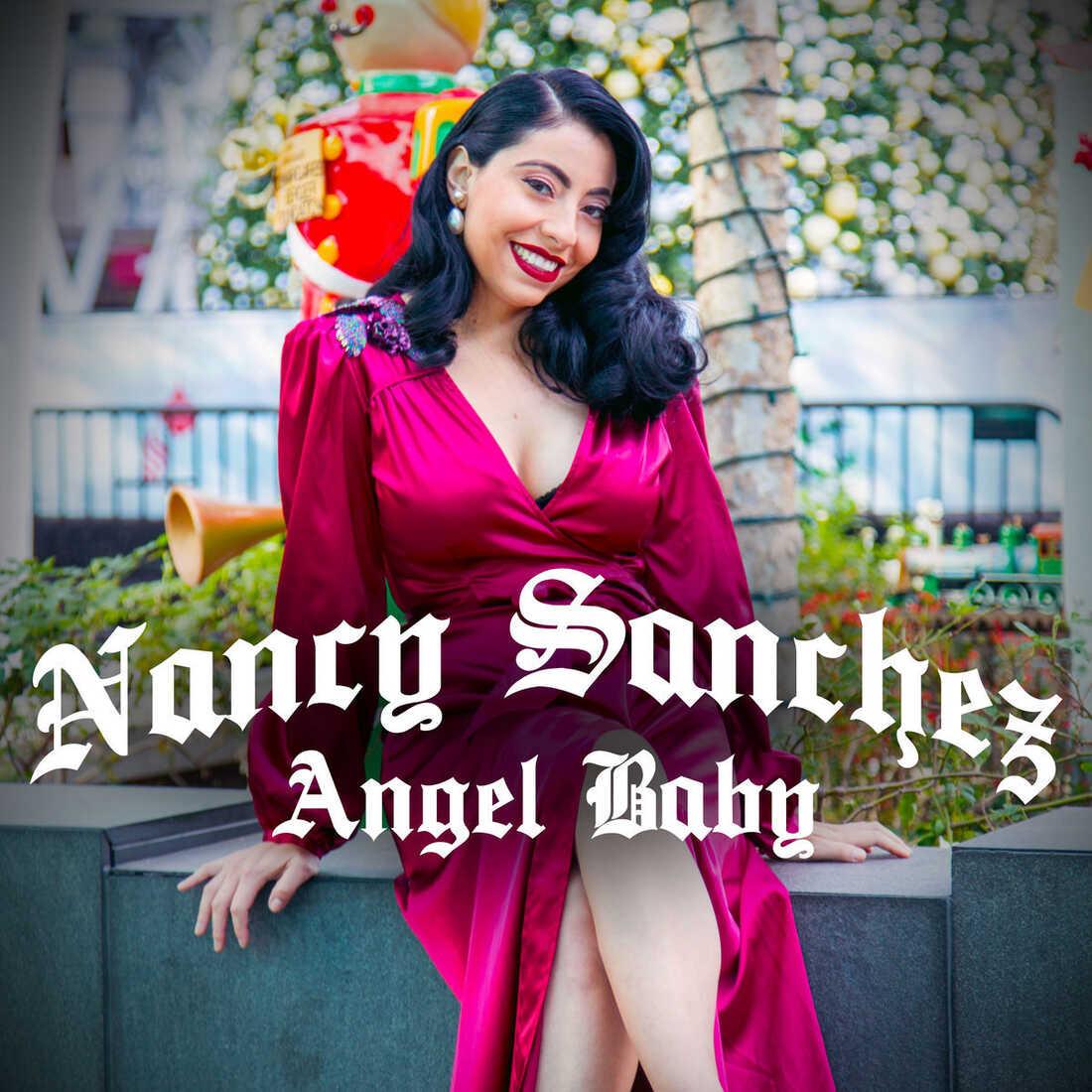 """Nancy Sanchez, """"Angel Baby"""""""