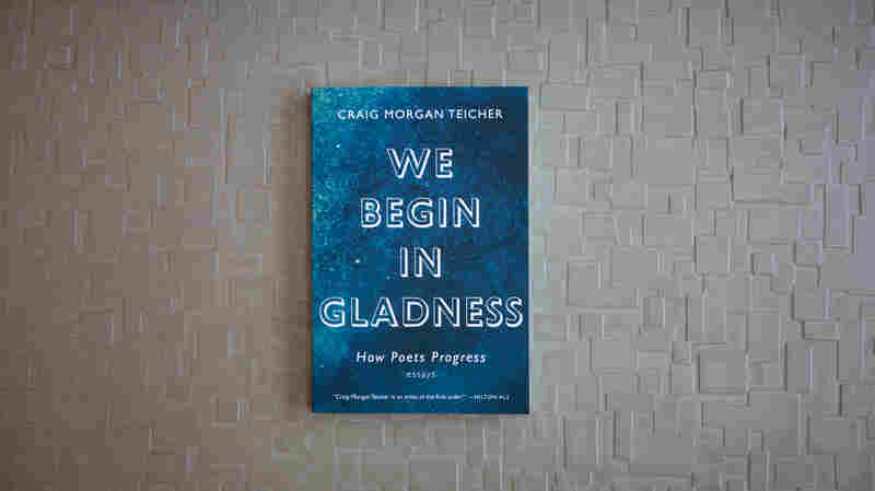 'We Begin In Gladness' Brings A Message Of Poetry's Importance In Today's World