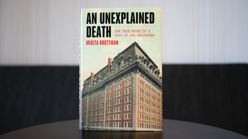 An Unexplained Death: The True Story of a Body at the Belvedere, by Mikita Brottman