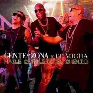 """Gente de Zona & El Micha, """"Hazle Completo El Cuento"""""""