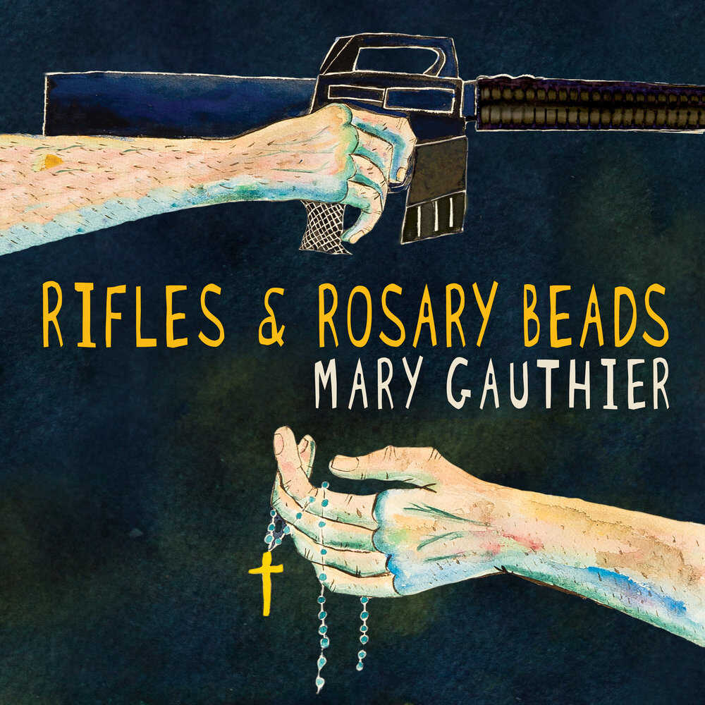 Mary Gauthier, Rifles And Rosary Beads
