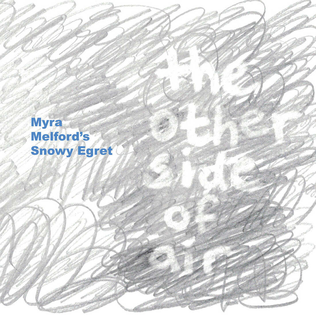 Myra Melford's Snowy Egret, The Other Side of Air