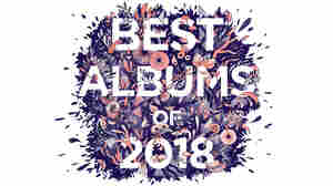 The 50 Best Albums Of 2018 (10-1)