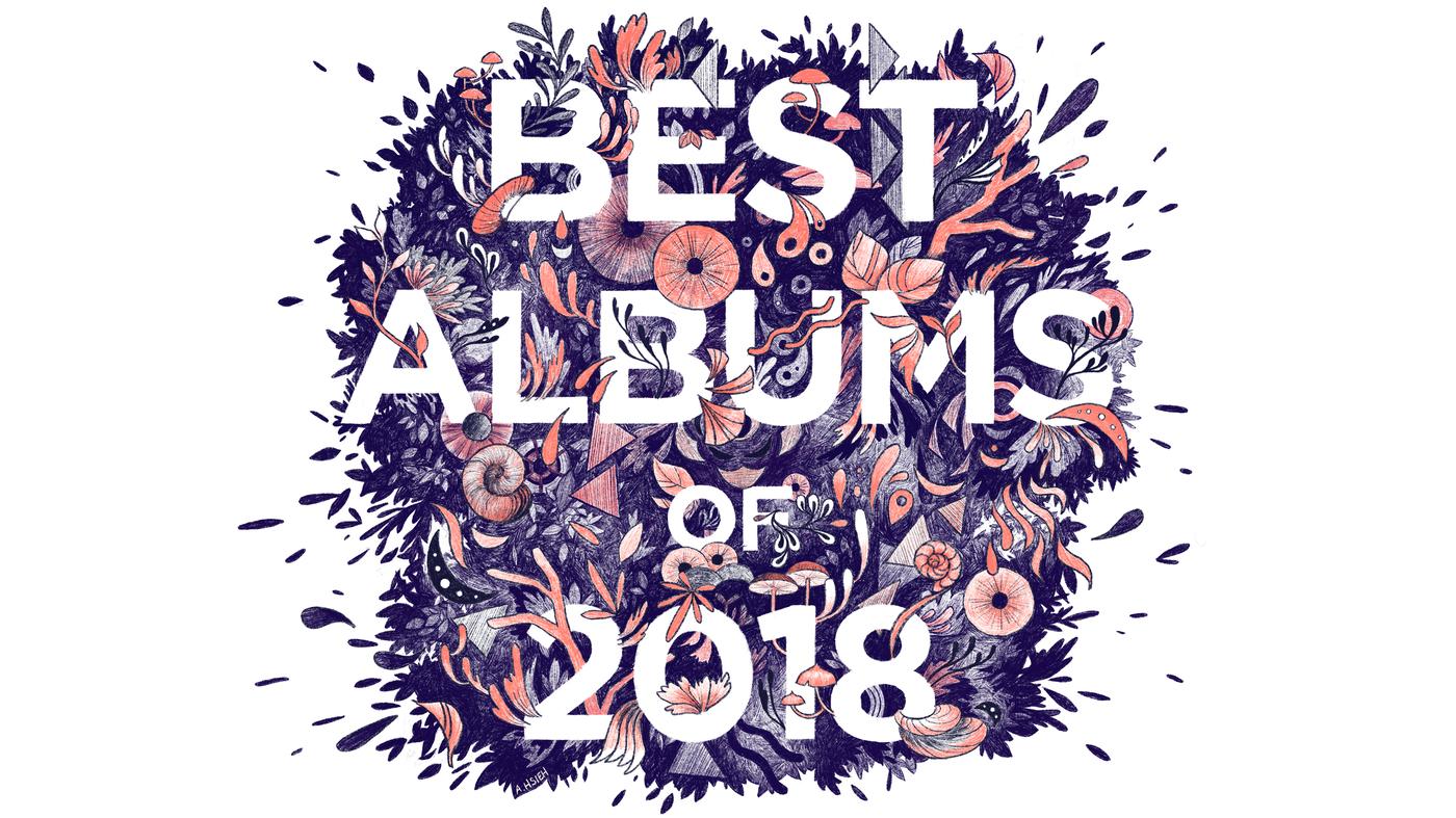 Npr 50 Best Albums 2019 The 50 Best Albums Of 2018 : NPR
