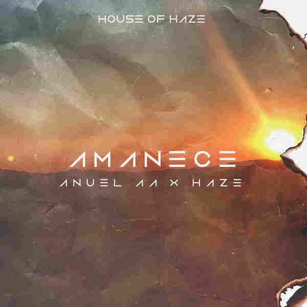 "Anuel AA, Haze, ""Amanece"""