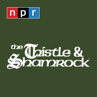 The Thistle & Shamrock : NPR