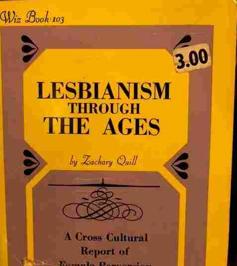 "Lesbianism Through The Ages was one of the books Riley Shepard wrote under the pen name ""Zachary Quill."""