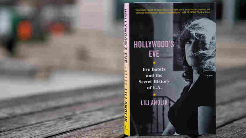 'Hollywood's Eve' Feeds Renewed Interest In L.A. 'It' Girl Turned Writer