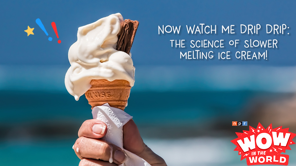Now Watch Me Drip Drip: The Science Of Slower Melting Ice Cream!