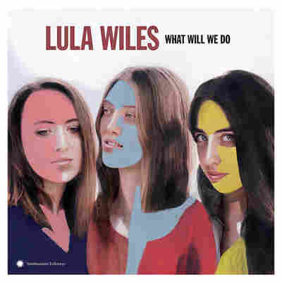 First Listen: Lula Wiles, 'What Will We Do'