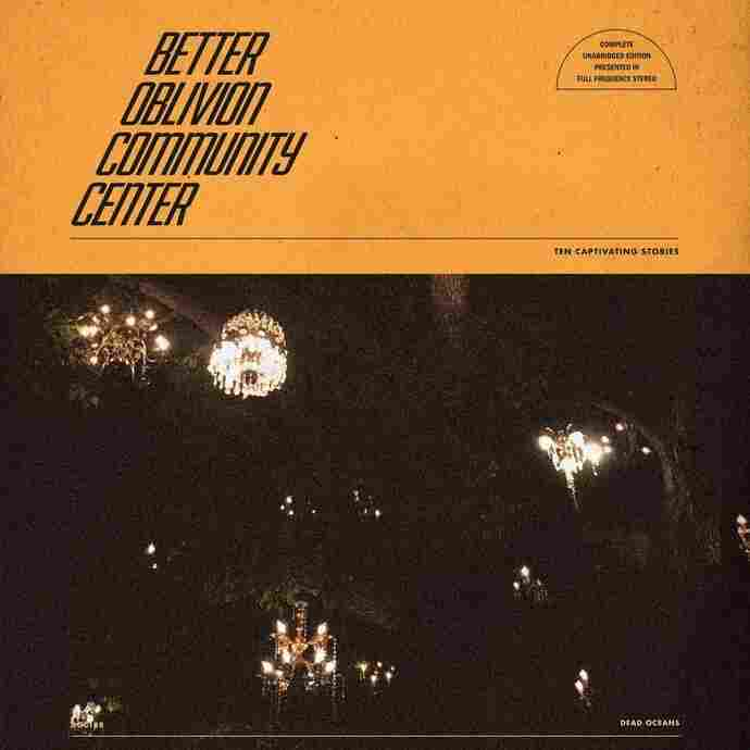 Better Oblivion Community Center, Better Oblivion Community Center