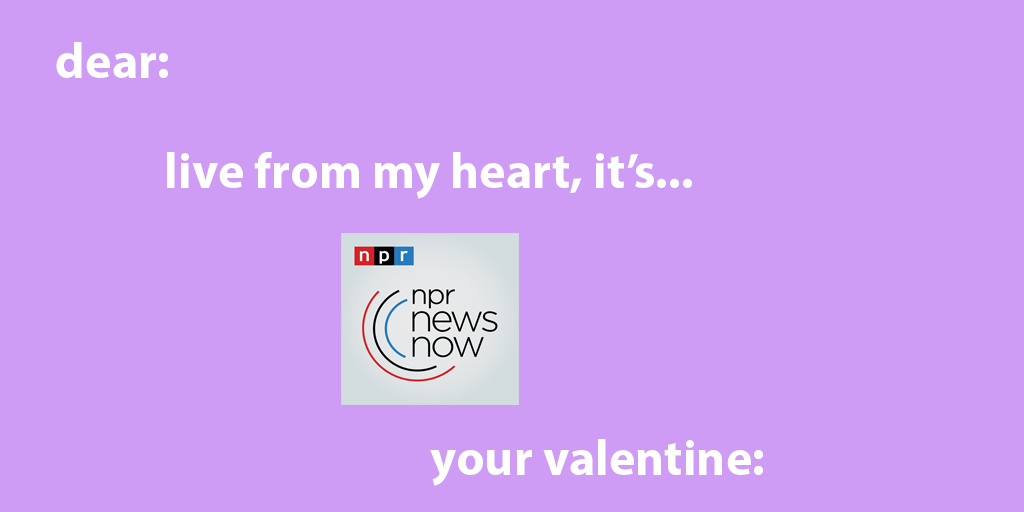 "purple valentine that reads ""dear: live from my heart it's npr news. love: """