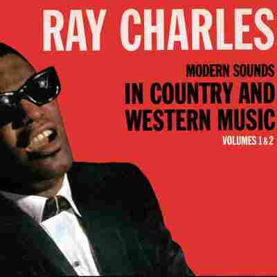 First Listen: Ray Charles, 'Modern Sounds In Country And Western Music Vol. 1 & 2'