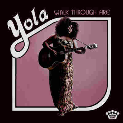 First Listen: Yola, 'Walk Through Fire'