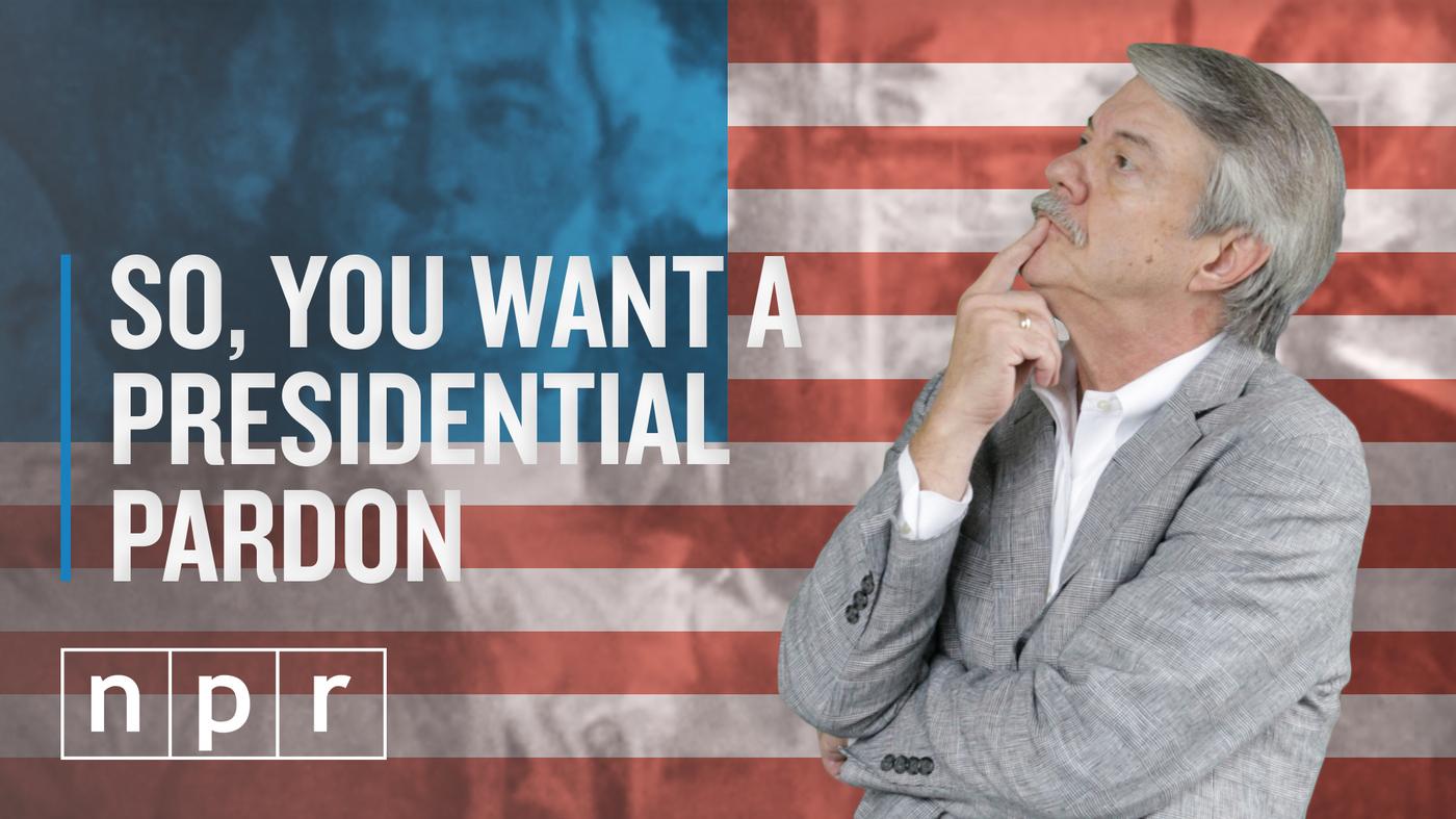 How Presidential Pardons Work Ron S Office Hours Video Npr