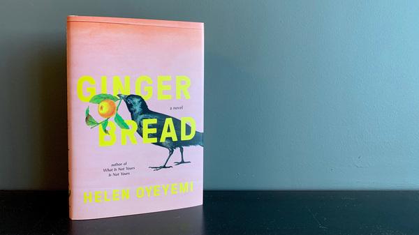 Gingerbread, by Helen Oyeyemi