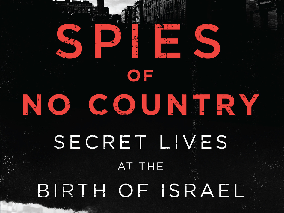 <em>Spies of No Country</em>, by Matti Friedman