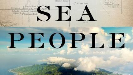 'Sea People' Examines The Origins And History Of Polynesia