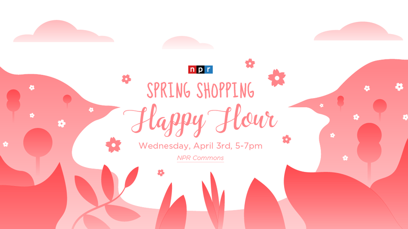 Join NPR's Spring Shopping Happy Hour