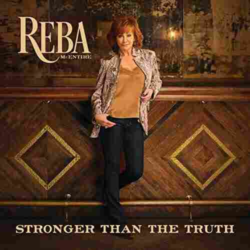 Reba McEntire, Stronger Than The Truth