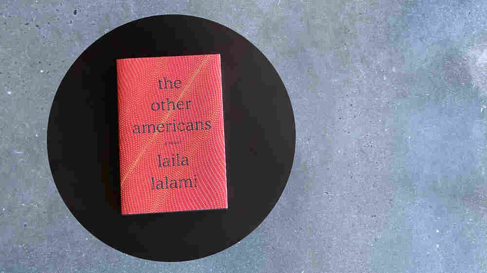 'Other Americans' Take Center Stage In A Timely New Novel