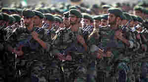 U.S. Labels Iran's Revolutionary Guard As A Foreign Terrorist Organization