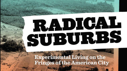 Beyond Crabgrass: A Look At America's 'Radical Suburbs'