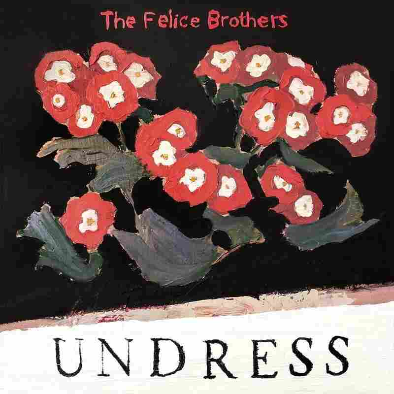 The Felice Brothers, Undress
