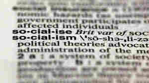 'Socialism' Isn't The Scare Word It Once Was