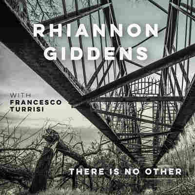 First Listen: Rhiannon Giddens, 'There Is No Other'