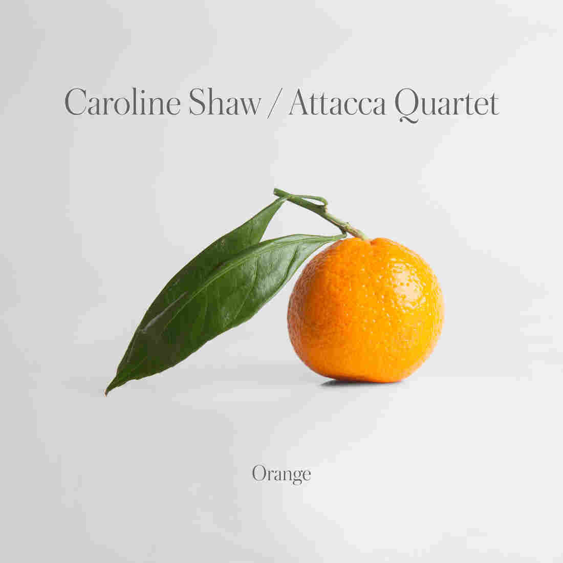 Caroline Shaw / Attacca Quartet, Orange
