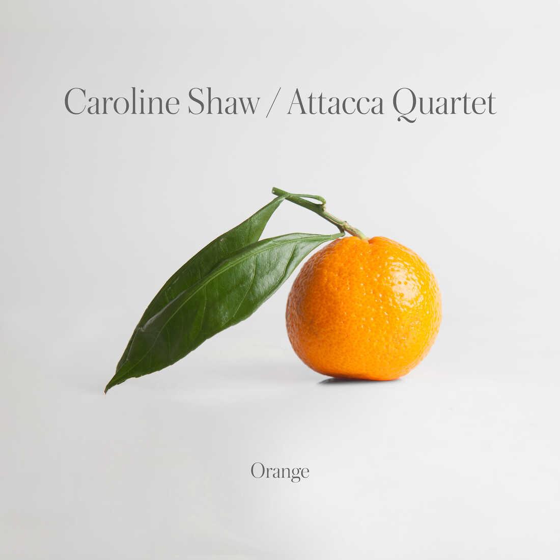Caroline Shaw / Attacca Quartet, Orange