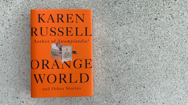 Orange World, by Karen Russell