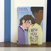 A Nonbinary Teen Makes Their Way In The World In 'I Wish You All The Best'