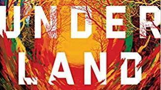Underland: A Deep Time Journey, by Robert Macfarlane