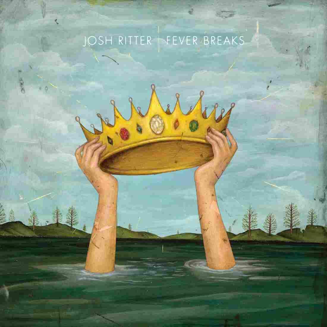 Josh Ritter, Fever Breaks