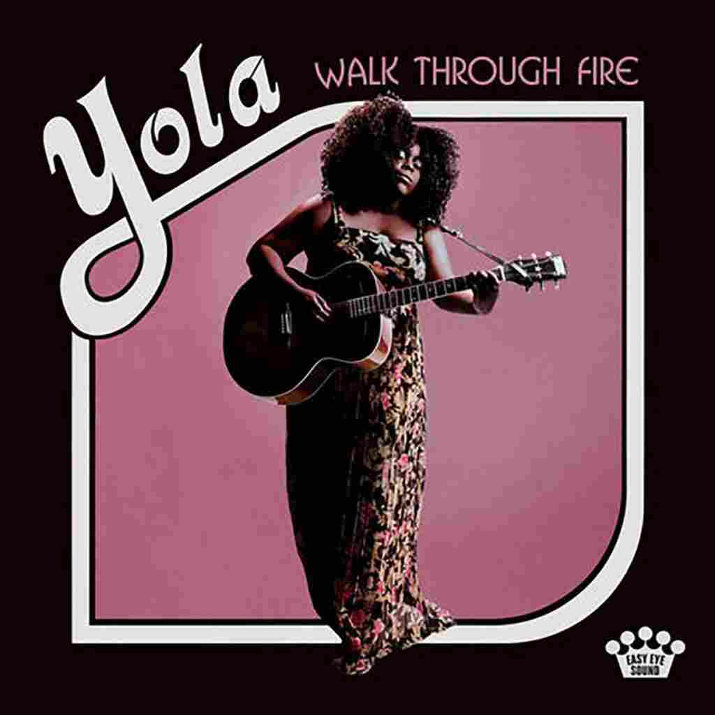 Yola, Walk Through Fire