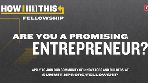 The 2019 How I Built This Fellows Application Is Now Open