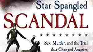 'Star Spangled Scandal': How An 1859 Sensationalized Crime Set A Modern Day Precedent