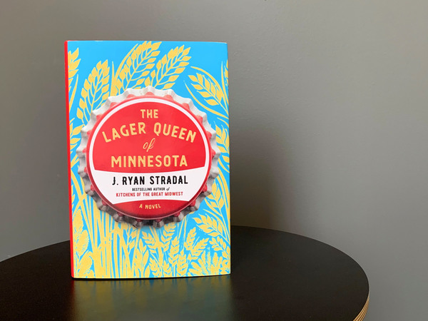 """""""The Lager Queen of Minnesota"""" by J. Ryan Stradal."""