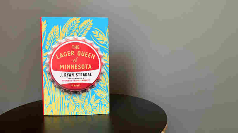 'Lager Queen' Author Was Tired Of Caricatures Of Midwestern Women