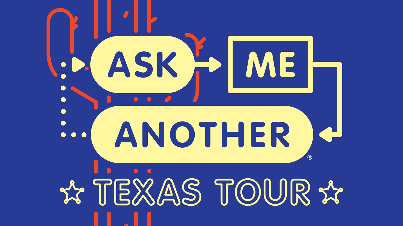 Catch Npr S Ask Me Another In Texas Npr