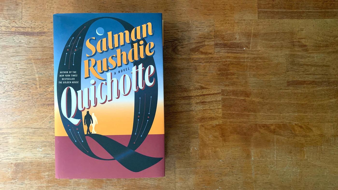 Book Review: 'Quichotte,' By Salman Rushdie : NPR